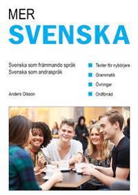 Mer svenska : svenska som andraspråk - svenska som främmande språk