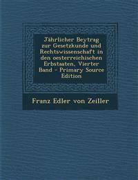 Jährlicher Beytrag zur Gesetzkunde und Rechtswissenschaft in den oesterreichischen Erbstaaten, Vierter Band
