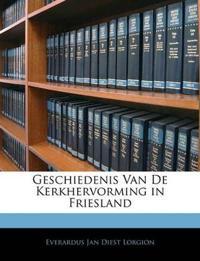 Geschiedenis Van De Kerkhervorming in Friesland