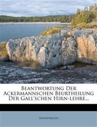 Beantwortung Der Ackermannschen Beurtheilung Der Gall'schen Hirn-Lehre...