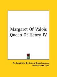 Margaret of Valois Queen of Henry IV