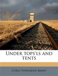 Under tops'ls and tents