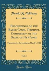 Proceedings of the Barge Canal Terminal Commission of the State of New York, Vol. 2