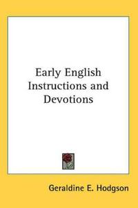 Early English Instructions And Devotions