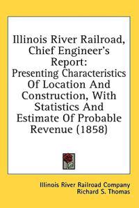 Illinois River Railroad, Chief Engineer's Report