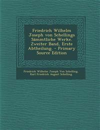 Friedrich Wilhelm Joseph von Schellings Sämmtliche Werke. Zweiter Band, Erste Abtheilung.