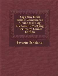 Soga Um Eirik Raude: Gamalnorsk Grunntekst Og Nynorsk Umsetjing