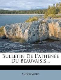 Bulletin De L'athénée Du Beauvaisis...