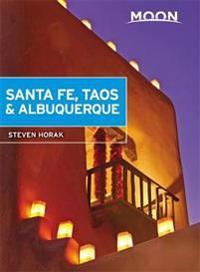 Moon Santa Fe, Taos & Albuquerque (Fifth Edition)