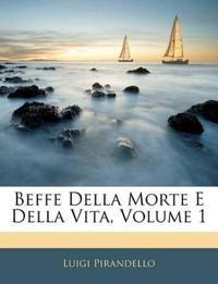 Beffe Della Morte E Della Vita, Volume 1