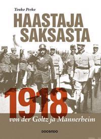 Haastaja Saksasta 1918 - von der Goltz ja Mannerheim