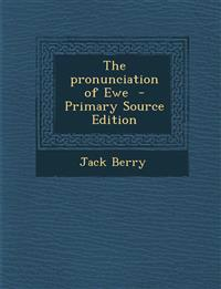 The Pronunciation of Ewe - Primary Source Edition