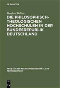 Die Philosophisch-Theologischen Hochschulen in Der Bundesrepublik Deutschland