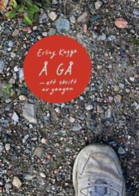 Å gå - Erling Kagge   Ridgeroadrun.org