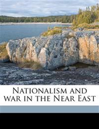 Nationalism and war in the Near East