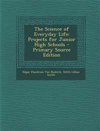 The Science of Everyday Life: Projects for Junior High Schools