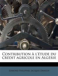 Contribution à l'étude du crédit agricole en Algérie