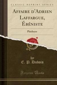 Affaire d'Adrien Laffargue, Ebeniste