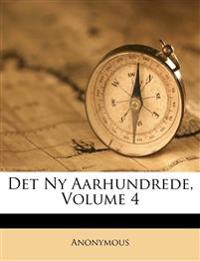 Det Ny Aarhundrede, Volume 4