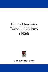Henry Hardwick Faxon, 1823-1905