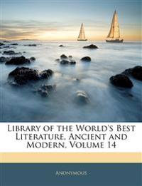 Library of the World's Best Literature, Ancient and Modern, Volume 14