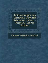 Erinnerungen aus Christian Gotthilf Salzmanns Leben.