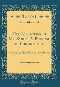 The Collection of Mr. Samuel A. Bispham, of Philadelphia
