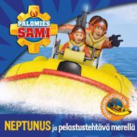 Palomies Sami - Neptunus ja pelastustehtävä merellä