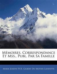 Mémoires, Correspondance Et Mss., Publ. Par Sa Famille