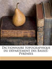Dictionnaire topographique du département des Basses-Pyrénées
