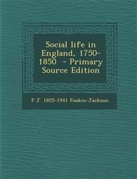 Social Life in England, 1750-1850 - Primary Source Edition
