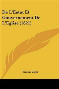 De L'Estat Et Gouvernement De L'Eglise (1621)