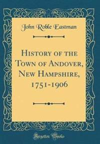 History of the Town of Andover, New Hampshire, 1751-1906 (Classic Reprint)