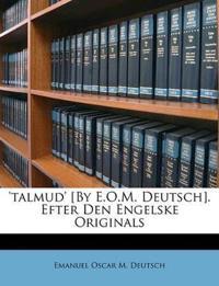 'talmud' [By E.O.M. Deutsch]. Efter Den Engelske Originals