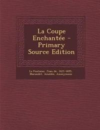 La Coupe Enchantée - Primary Source Edition