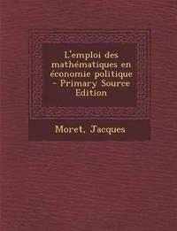 L'emploi des mathématiques en économie politique