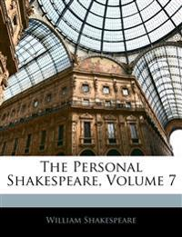 The Personal Shakespeare, Volume 7