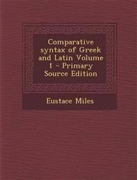 Comparative syntax of Greek and Latin Volume 1