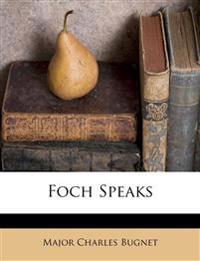 Foch Speaks