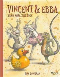 Vincent & Ebba. Från anka till ödla