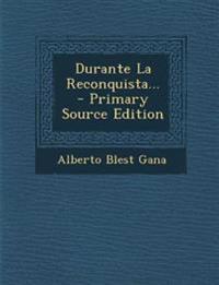 Durante La Reconquista... - Primary Source Edition