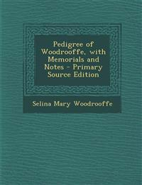 Pedigree of Woodrooffe, with Memorials and Notes
