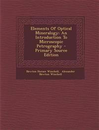 Elements Of Optical Mineralogy: An Introduction To Microscopic Petrography - Primary Source Edition