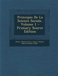 Principes De La Science Sociale, Volume 1 - Primary Source Edition