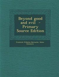 Beyond Good and Evil - Primary Source Edition