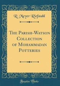 The Parish-Watson Collection of Mohammadan Potteries (Classic Reprint)