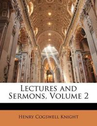 Lectures and Sermons, Volume 2