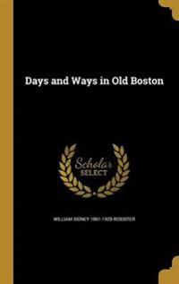 DAYS & WAYS IN OLD BOSTON