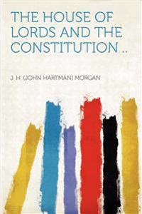 The House of Lords and the Constitution ..