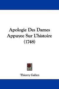Apologie Des Dames Appuyee Sur L'histoire